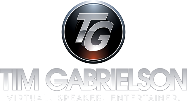 Tim Gabrielson  |  Virtual. Speaker.  Entertainer.
